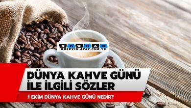 Photo of 1 Ekim Dünya Kahve Günü Sözleri